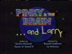 Pinky Elmyra And The Brain And Larry And Larry And Larry Larry